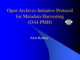 Open Archives Initiative Protocol for Metadata Harvesting (OAI-PMH)