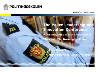 Rune Glomseth 					Norwegian Police  University College