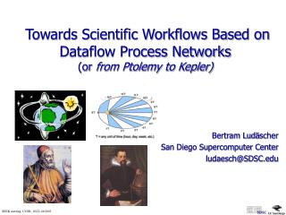 Towards Scientific Workflows Based on Dataflow Process Networks  (or  from Ptolemy to Kepler)