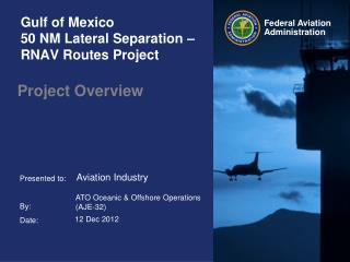 Gulf of Mexico  50 NM Lateral Separation – RNAV Routes Project