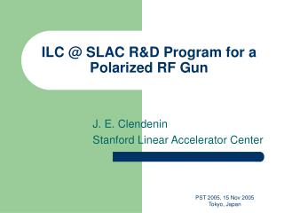 ILC @ SLAC R&D Program for a Polarized RF Gun