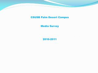 CSUSB Palm Desert Campus Media Survey 2010-2011