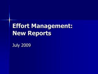 Effort Management: New Reports