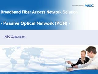 Broadband Fiber Access Network Solution - Passive Optical Network (PON) -