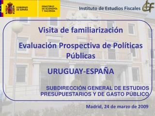 Visita de familiarización Evaluación Prospectiva de Políticas Públicas URUGUAY-ESPAÑA