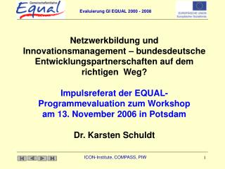 Impulsreferat der EQUAL-Programmevaluation zum Workshop am 13. November 2006 in Potsdam