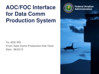 AOC/FOC Interface for Data Comm Production System
