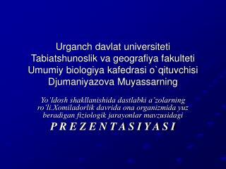 Darsni jixozlash :  embrionning rivojlanishi , aks ettirilgan tablitsalar va jadvallar.