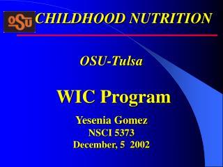 OSU-Tulsa   WIC Program  Yesenia Gomez NSCI 5373 December, 5  2002