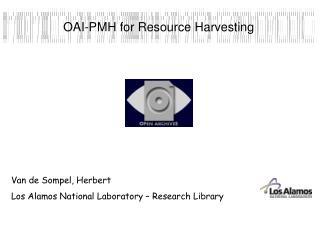 Van de Sompel, Herbert Los Alamos National Laboratory – Research Library