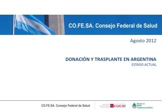Agosto 2012 DONACI�N Y TRASPLANTE EN ARGENTINA ESTADO ACTUAL