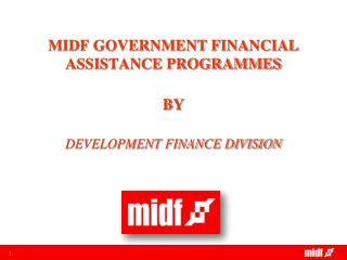 MIDF GOVERNMENT FINANCIAL ASSISTANCE PROGRAMMES BY DEVELOPMENT FINANCE DIVISION