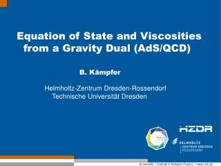 Equation of State and Viscosities   from a Gravity Dual (AdS/QCD)