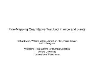 Fine-Mapping Quantitative Trait Loci in mice and plants