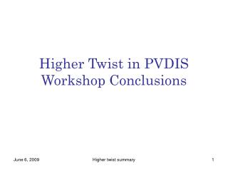 Higher Twist in PVDIS Workshop Conclusions