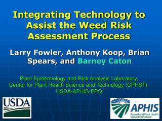 Integrating Technology to Assist the Weed Risk Assessment Process