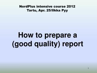 How to prepare a (good quality) report