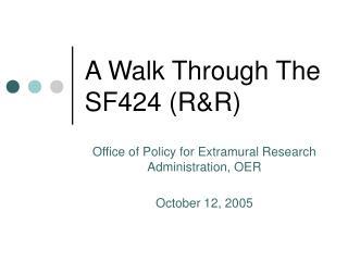 A Walk Through The SF424 (R&R)