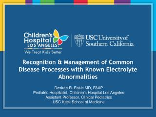 Recognition & Management of Common Disease Processes with Known Electrolyte Abnormalities