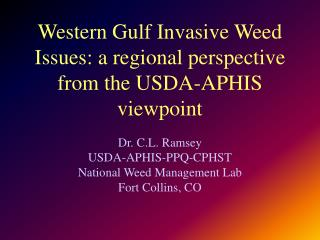 Western Gulf Invasive Weed Issues: a regional perspective from the USDA-APHIS viewpoint