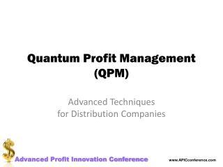 Quantum Profit Management (QPM)