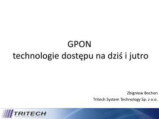 GPON  technologie dostępu na dziś i jutro