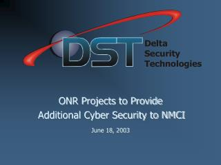 ONR Projects to Provide  Additional Cyber Security to NMCI June 18, 2003