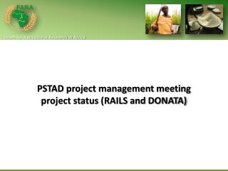 PSTAD project management meeting project status (RAILS and DONATA)