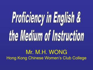 Mr. M.H. WONG Hong Kong Chinese Women's Club College