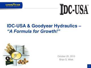 """IDC-USA & Goodyear Hydraulics – """"A Formula for Growth!"""""""