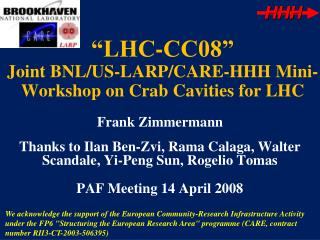 """LHC-CC08"" Joint BNL/US-LARP/CARE-HHH Mini-Workshop on Crab Cavities for LHC"