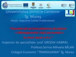 Universitatea Dimitrie Cantemir Tg .  Mure ş Master: Asigurarea Calităţii învăţământului
