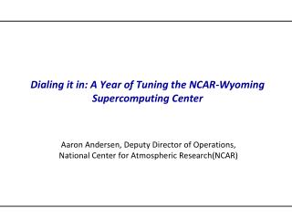 Dialing it in: A Year of Tuning the NCAR-Wyoming Supercomputing Center