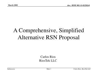 A Comprehensive, Simplified  Alternative RSN Proposal Carlos Rios RiosTek LLC