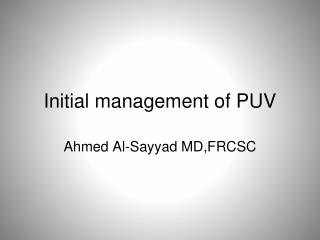 Initial management of PUV