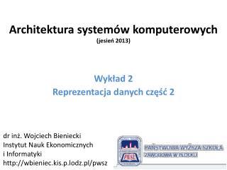 Architektura systemów komputerowych (jesień 2013)
