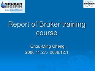 Report of Bruker training course