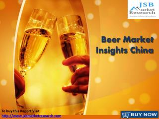 JSB Market Research : Beer Market Insights China