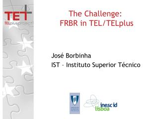 The Challenge:  FRBR in TEL/TELplus