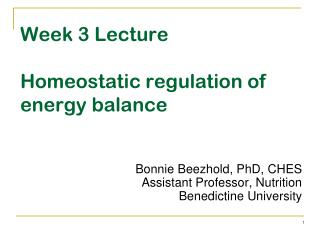 Week 3 Lecture Homeostatic regulation of energy balance