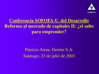 Conferencia SOFOFA-U. del Desarrollo Reforma al mercado de capitales II: ¿el salto para emprender?