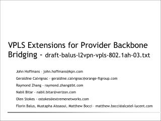 VPLS Extensions for Provider Backbone Bridging -  draft-balus-l2vpn-vpls-802.1ah-03.txt