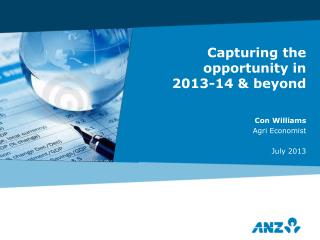 Capturing the opportunity in 2013-14 & beyond