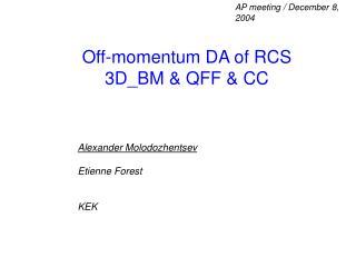 Off-momentum DA of RCS 3D_BM & QFF & CC