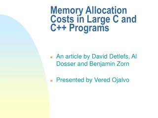 Memory Allocation Costs in Large C and C++ Programs