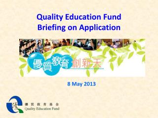 Quality Education Fund Briefing on Application