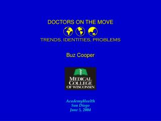DOCTORS ON THE MOVE    TRENDS, IDENTITIES, PROBLEMS