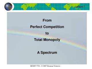 From  Perfect Competition  to  Total Monopoly A Spectrum