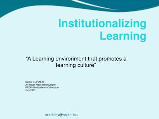 """A Learning environment that promotes a learning culture"""
