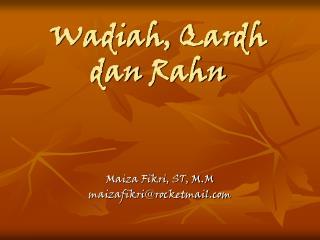 Wadiah ,  Qardh dan Rahn
